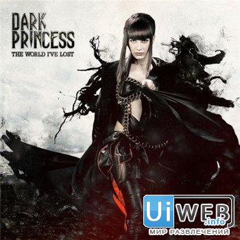 Dark Princess - The World I've Lost ( 2012 )