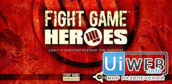 Fight Game - Heroes v1.0-1.02 ( Sport. Eng ). ( Android )