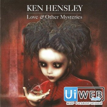 Ken Hensley - Love Other Mysteries ( 2012 )
